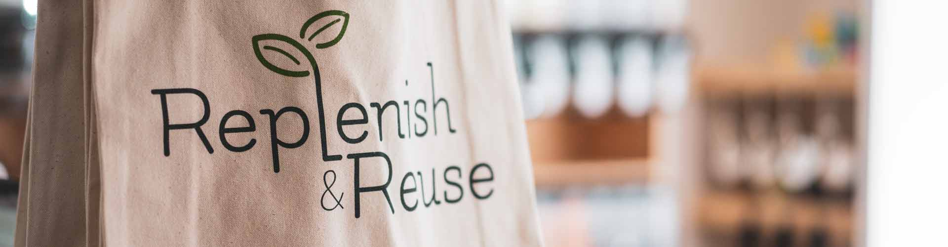 Replenish and Reuse - Zero Waste Shop Hertfordshire